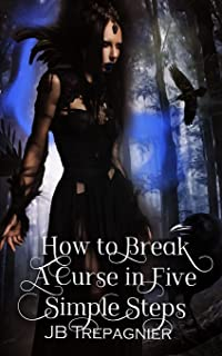 How to Break a Curse in Five Simple Steps: A Paranomal Reverse Harem Romance: 2