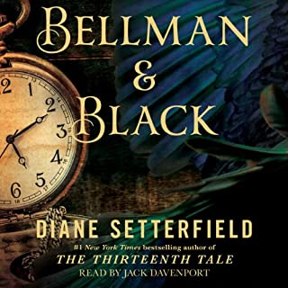 Bellman & Black     A Ghost Story              By:                                                                                                                                 Diane Setterfield                               Narrated by:                                                                                                                                 Jack Davenport                      Length: 9 hrs and 38 mins     387 ratings     Overall 3.6