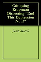 """Critiquing Krugman: Dissecting """"End This Depression Now!"""""""