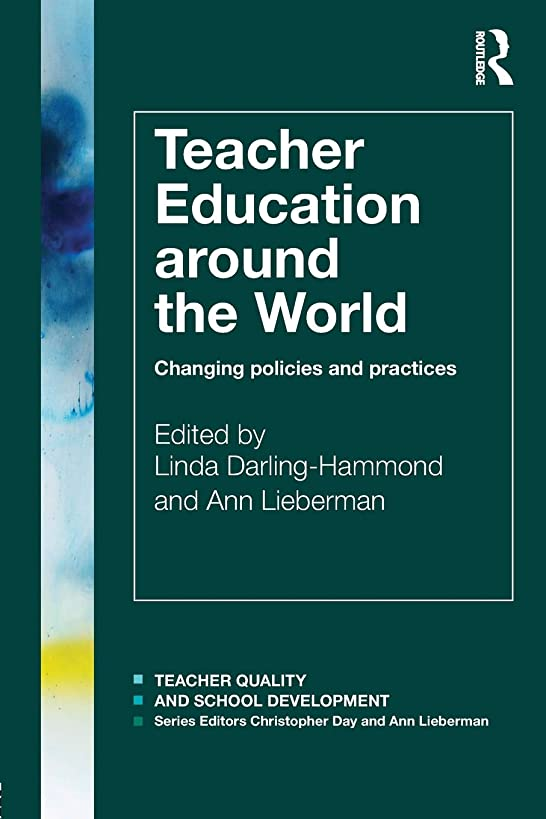 Teacher Education Around the World (Teacher Quality and School Development)
