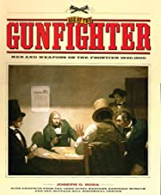 Age of the Gunfighter: Men and Weapons on the Frontier, 1840-1900