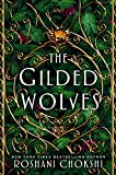 The Gilded Wolves: A Novel (The Gilded...