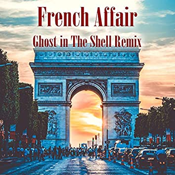 French Affair (Ghost in The Shell Remix)