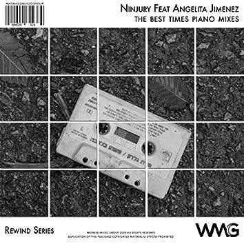 Rewind Series: Ninjury Featuring Angelita Jimenez - The Best Times Piano Mixes