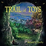Trail of Toys: A Camping, Mystery Adventure in Rhyme