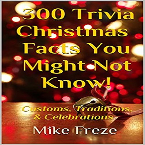 300 Trivia Christmas Facts You Might Not Know! audiobook cover art