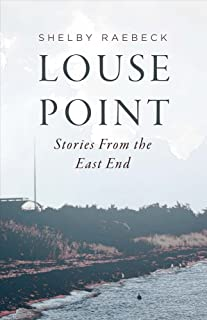 Louse Point: Stories from the East End, Volume 1