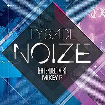 Noize (feat. Mikey P)
