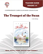 The Trumpet of the Swan: Teachers Guide Grades 3-4