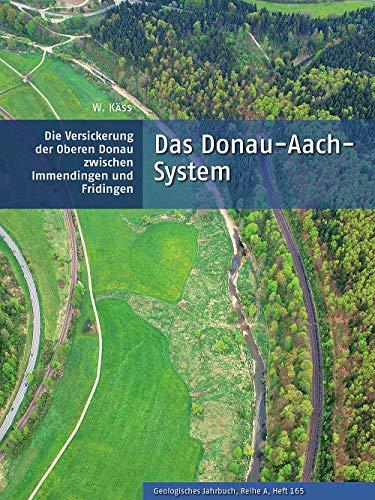 Das Donau-Aach-System: Die Versickerung der oberen Donau zwischen...