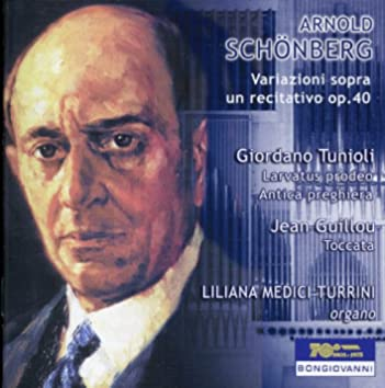 Schönberg: Variations on a Recitative, Op. 40 - Tunioli: Larvatus prodeo & Antica preghiera - Guillou: Toccata, Op. 9