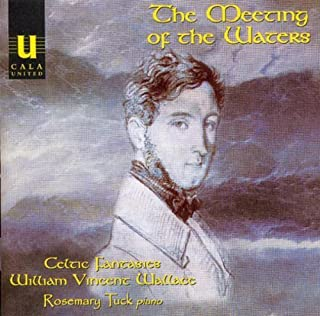 The Meeting of the Waters: Celtic Fantasies for Piano by William Vincent Wallace (2002-01-01)