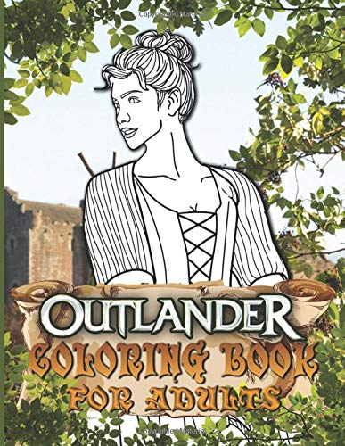 Outlander Coloring Book: Beautiful Simple Designs Outlander Adult Coloring Books For Women And Men