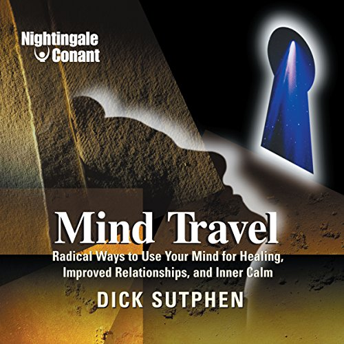 Mind Travel     Radical Ways to Use Your Mind for Healing, Improved Relationships, and Inner Calm              By:                                                                                                                                 Richard Sutphen                               Narrated by:                                                                                                                                 Richard Sutphen                      Length: 7 hrs and 2 mins     36 ratings     Overall 4.3