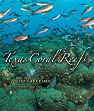 Texas Coral Reefs (Gulf Coast Books, sponsored by Texas A&M University-Corpus Christi)