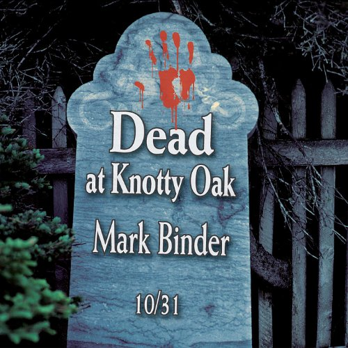 Dead At Knotty Oak - Halloween Tales and Stories - Limited Edition