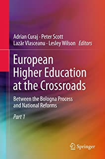 European Higher Education at the Crossroads: Between the Bologna Process and National Reforms