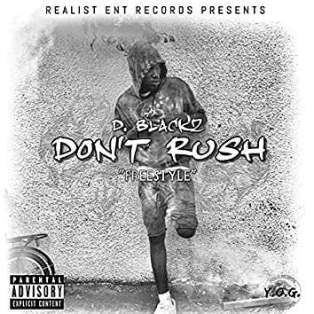 Dont Rush Freestyle