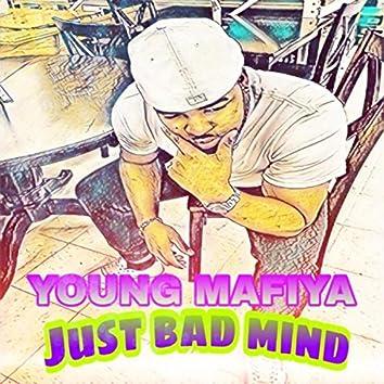 Just Bad Mind