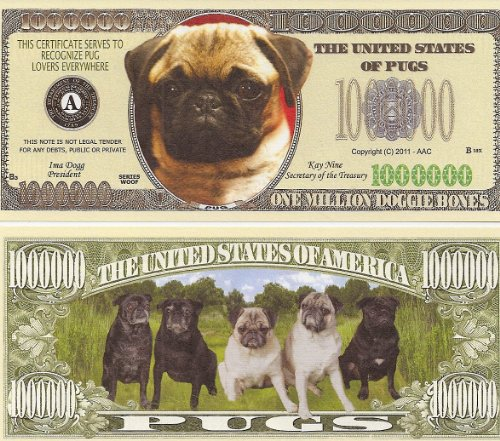 Pug Dog $Million Dollar$ Novelty Bill Collectible