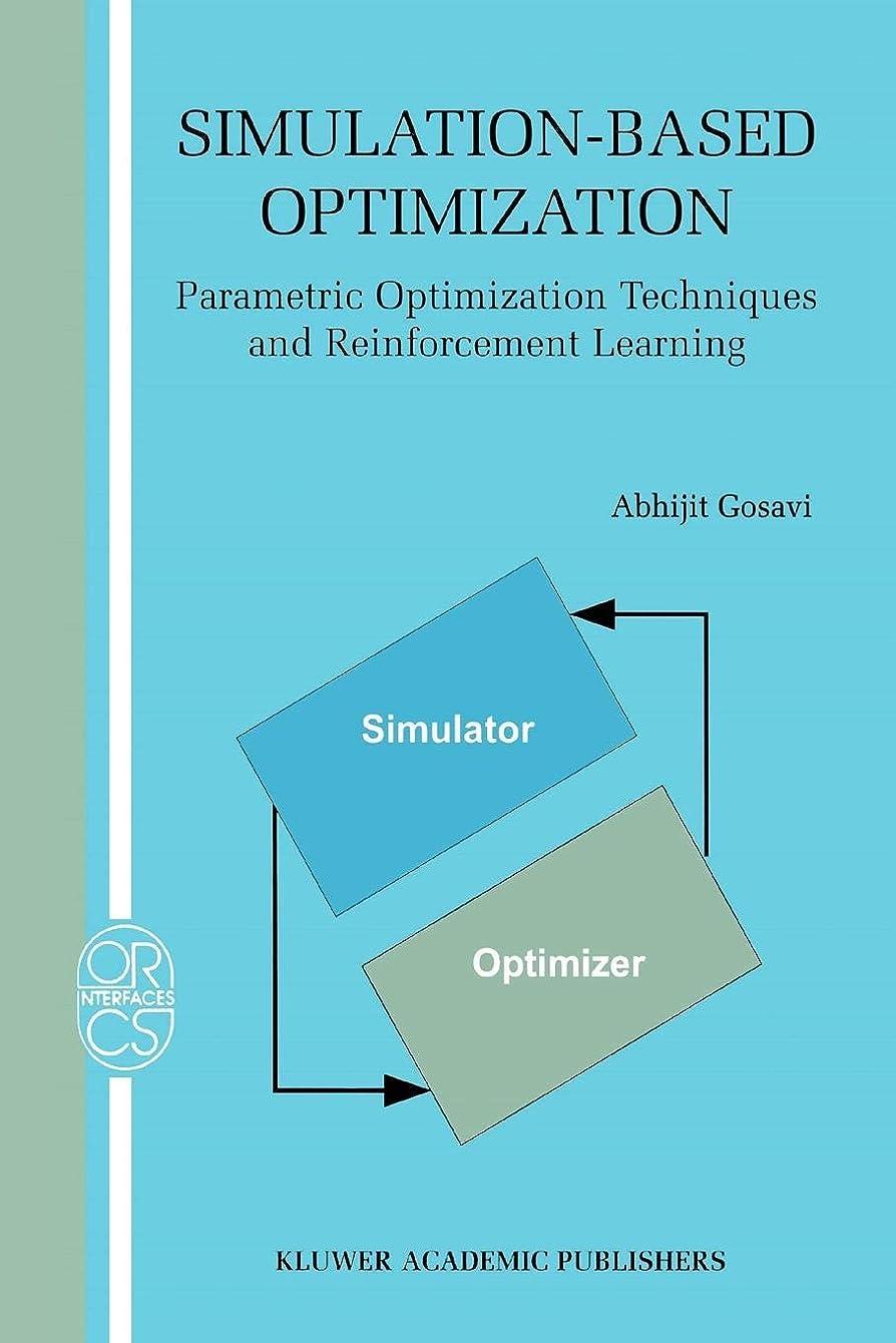 望む聞く著作権Simulation-Based Optimization: Parametric Optimization Techniques and Reinforcement Learning (Operations Research/Computer Science Interfaces Series)