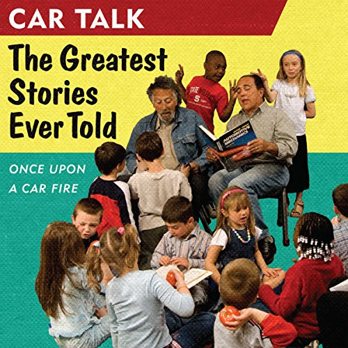 Car Talk: The Greatest Stories Ever Told audiobook cover art