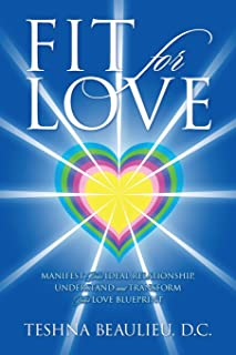 Fit for Love: Manifest Your Ideal Relationship, Understand and Transform Your Love Blueprint