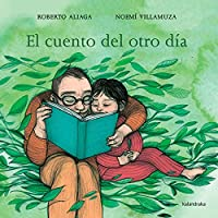 El cuento del otro día/ The Story from the Other Day