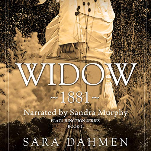 Widow 1881 Audiobook By Sara Dahmen cover art