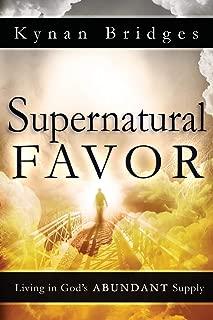 Supernatural Favor: Living in God s Abundant Supply