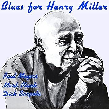Blues for Henry Miller - Paul Meyers, Mark Plank, Dick Sarpola