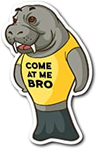 Weezag Manatee Come at Me Bro Commercial Novelty Sticker Car Bumper Decal Stickers