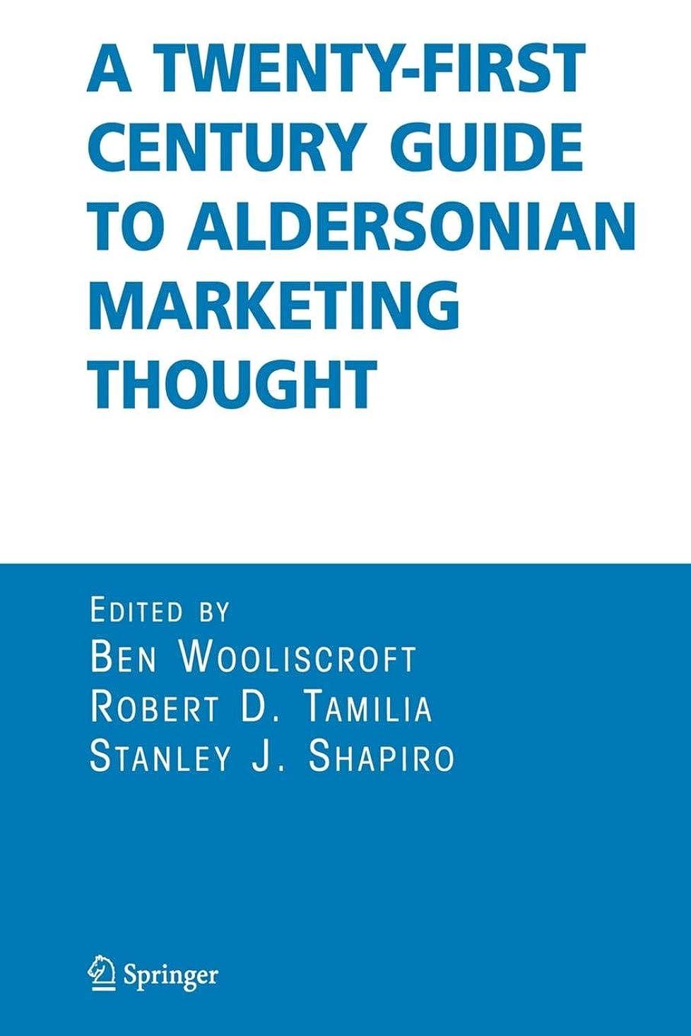 妥協多用途甘いA Twenty-First Century Guide to Aldersonian Marketing Thought