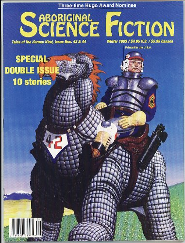 ABORIGINAL SCIENCE FICTION MAGAZINE Winter 1993 Issue No. 43/44 (Single Issue Magazine) (Aboriginal Science Fiction)