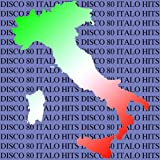 Disco 80 Italo Hits (Original Extended Version)