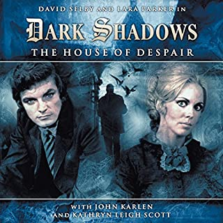 Dark Shadows Series 1.1: The House of Despair audiobook cover art