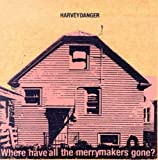 Where Have All the Merrymakers Gone? von Harvey Danger
