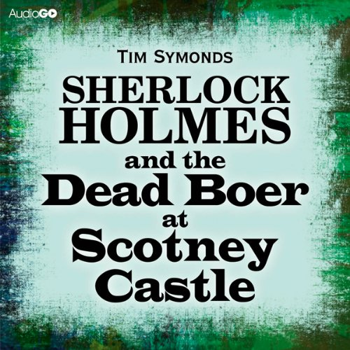 Sherlock Holmes and the Dead Boer at Scotney Castle  Audiolibri