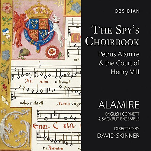 The Spy's Choirbook by Alamire (2014-05-04)