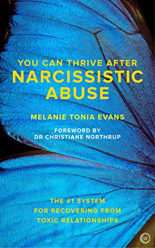 Compare Textbook Prices for You Can Thrive After Narcissistic Abuse: The #1 System for Recovering from Toxic Relationships New edition Edition ISBN 9781786781666 by Evans, Melanie Tonia,Northrup M.D., Christiane