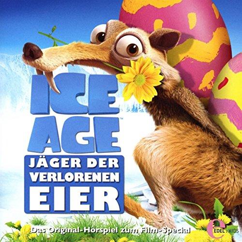 Ice Age - Jäger der verlorenen Eier - Das Original-Hörspiel zum TV-Special