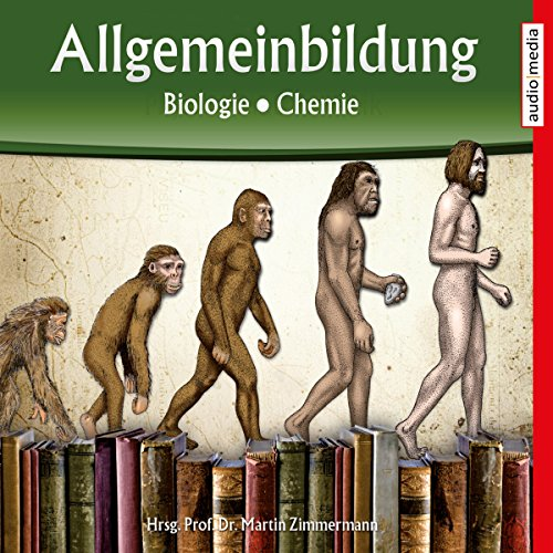 Biologie, Chemie     Reihe Allgemeinbildung              By:                                                                                                                                 Martin Zimmermann                               Narrated by:                                                                                                                                 Michael Schwarzmaier,                                                                                        Marina Köhler                      Length: 1 hr and 2 mins     Not rated yet     Overall 0.0