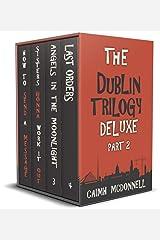 The Dublin Trilogy Deluxe Part 2 Kindle Edition