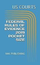 FEDERAL RULES OF EVIDENCE 2019 POCKET SIZE: NAK PUBLISHING