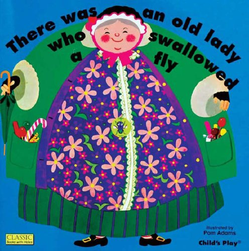 There Was an Old Lady Who Swallowed a Fly (Classic Books with Holes Board...