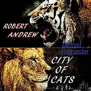 City of Cats (Detroit Remaster)