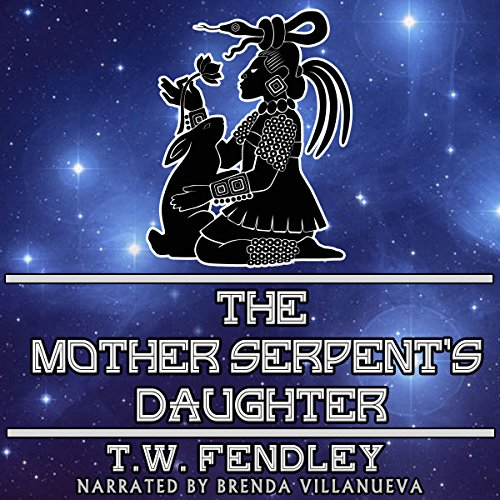 The Mother Serpent's Daughter     Zero Time Chronicles              By:                                                                                                                                 T.W. Fendley                               Narrated by:                                                                                                                                 Brenda Villanueva                      Length: 43 mins     1 rating     Overall 3.0