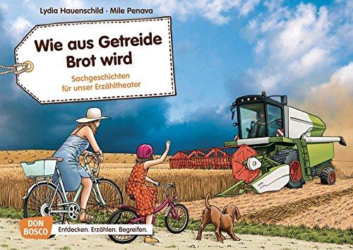 Wie aus Getreide Brot wird. Kamishibai Bildkartenset.: Entdecken - Erzählen - Begreifen: Sachgeschichten (Sachgeschichten für unser Erzähltheater)