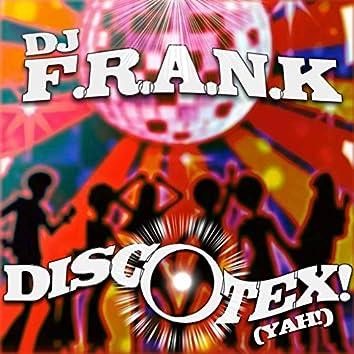 Discotex (Yah!)