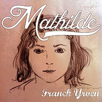 Franck Yrven: Mathilde